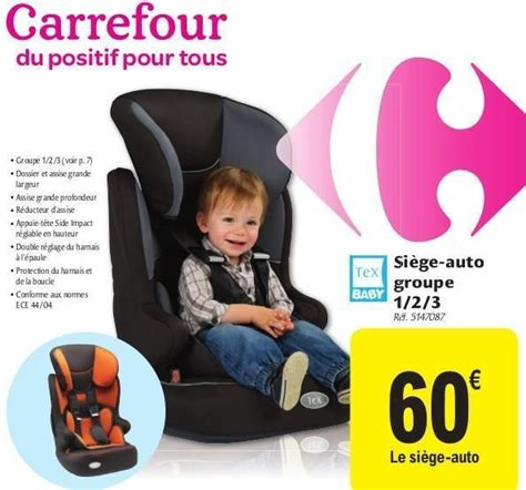 siege bebe carrefour carrefour promotion siège auto groupe 1 2 3 tex baby