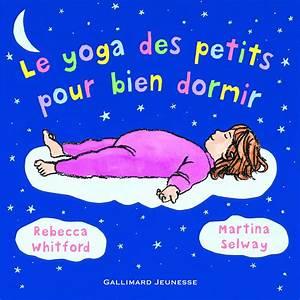 Que Faire Pour Bien Dormir : le yoga des petits pour bien dormir ~ Melissatoandfro.com Idées de Décoration
