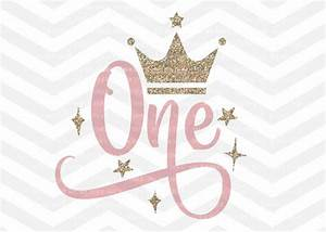 First Birthday SVG One SVG File Baby Girl Crown Number