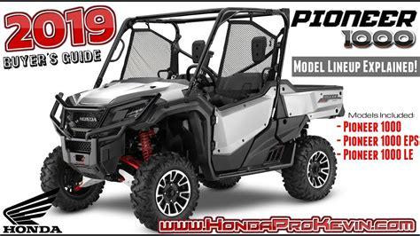 2019 Honda Pioneer by 2019 Honda Pioneer 1000 Model Lineup Differences Explained