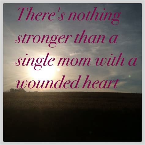Single Working Mom Quotes Quotesgram