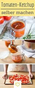 Ketchup Selber Machen : ketchup selber machen so funktioniert s rezept rezepte pinterest ketchup selber machen ~ Orissabook.com Haus und Dekorationen