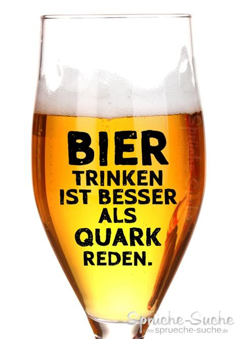 bier trinken ist besser als quark reden spruch mit