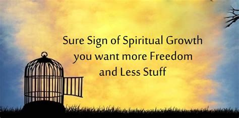sign  spiritual growth    freedom