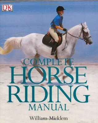 complete horse riding manual  william micklem