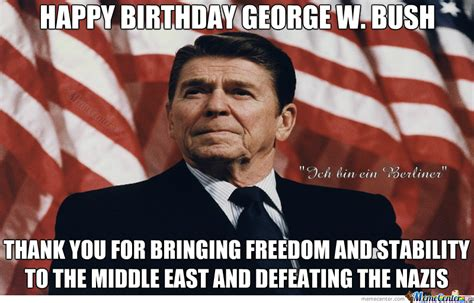 W Meme - happy birthday george w bush by rayyzo meme center