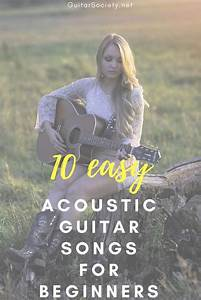 10 Easy Acoustic Guitar Songs For Beginners  That You Can