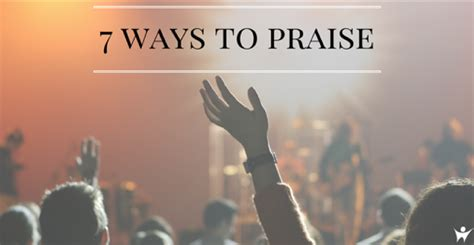 Twc Classic 7 Ways To Praise  A Simple Teaching On Worship