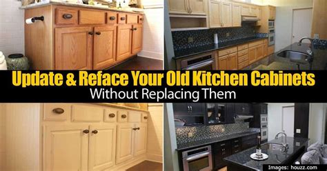 how to update kitchen cabinets without replacing them update reface your old kitchen cabinets without