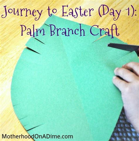 journey to easter day 1 palm branch craft 855 | palm branch craft