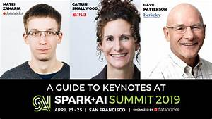 A Guide To Keynotes At Spark   Ai Summit 2019