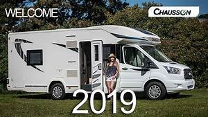Camping Car Chausson : welcome 2019 chausson camping cars youtube ~ Medecine-chirurgie-esthetiques.com Avis de Voitures