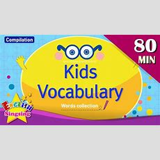 Kids Vocabulary Compilation  Words Theme Collection|english Educational Video For Kids Youtube
