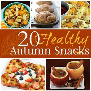 20 Healthy Fall Snacks | What Can We Do With Paper And Glue