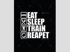 Eat sleep train repeat Shirt Gym & Fitness T Shirt Design