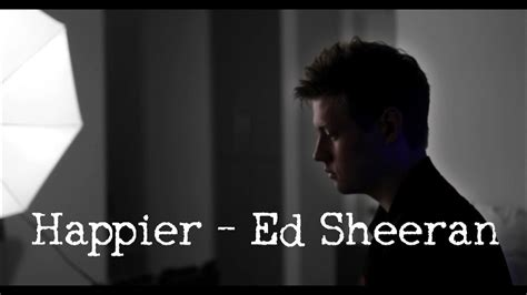 Happier By Ed Sheeran (cover)