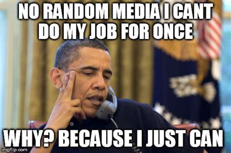 Because I Can Meme - no i cant obama meme imgflip