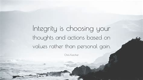 chris karcher quote integrity  choosing  thoughts
