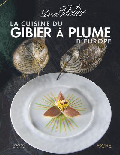 montbel violier la cuisine du gibier poil d europe