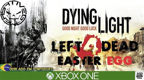 dying light sem spoiler easter egg left  dead