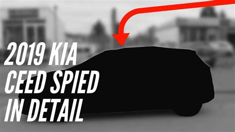 [watch Now] 2019 Kia Ceed Spied In Detail Youtube