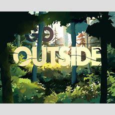 Go Outside By Kchilt On Deviantart