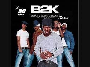 Bump Bump Bump [Remix] - B2K ft 50 Cent - YouTube