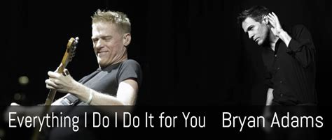 Everything I Do I Do It For You, Bryan Adams