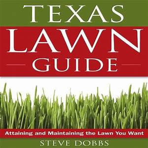 Florida Lawn Guide Attaining And Maintaining The Lawn You Want