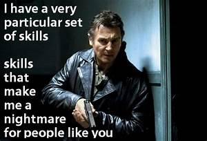 Liam Neeson in Taken   Movie quotes, gotta love 'em ...