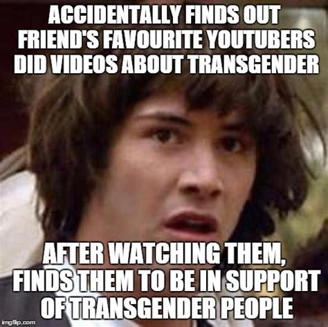 Trans Memes - transgender meme 28 images 6 more memes that destroy the transgender bathroom trans