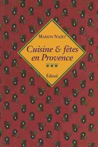 cuisine et fetes massalire cuisines et fêtes en provence résumé
