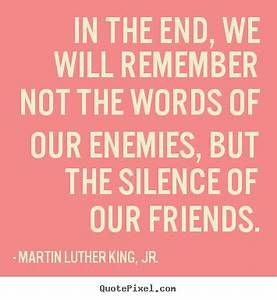 No, friends should not fight our battles for us, but they ...
