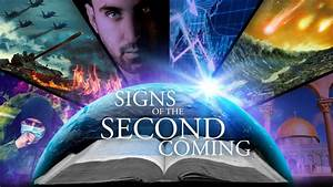 Signs, Of, The, Second, Coming