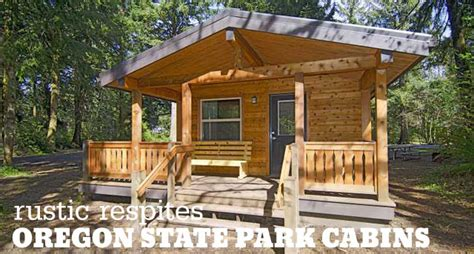 rustic cabin rentals oregon state park cabins in oregon from rustic to deluxe