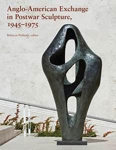 Anglo American Exchange In Postwar Sculpture 1945 1975