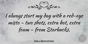 Mika Brzezinski: I always start my day with a red-eye ...