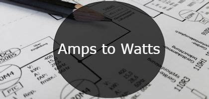amp  watts conversion equation table convert  calculator