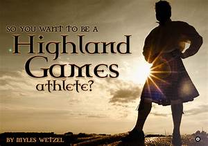 So...You Want to Be a Highland Games Athlete?