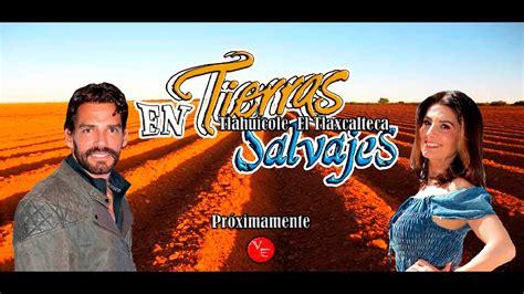 En Tierras Salvajes Capitulo 1 En Tierras Salvajes Nueva Protagonista Claudia Alvarez