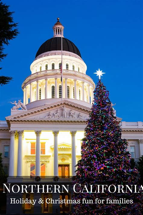 sacramento capital christmas decorations top events in northern california for families tops activities