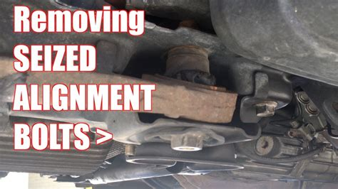 Removing Seized Alignment Bolts - YouTube