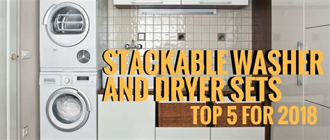 washer dryer stacked stackable washer and dryer sets top 5 of 2018