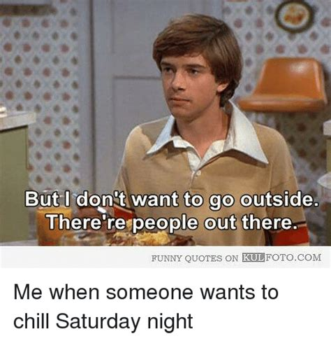 Saturday Night Meme - 25 best memes about funny quotes funny quotes memes