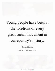 Young people have been at the forefront of every great ...