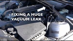 Fixing Vacuum Leaks And Maintenance Bmw E46