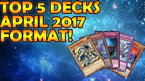 Yugioh! Top 5 Decks April 2017 Format! Youtube