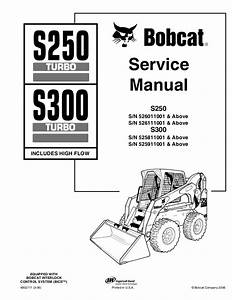 Bobcat S250 Skid Steer Loader Service Repair Manual S  N