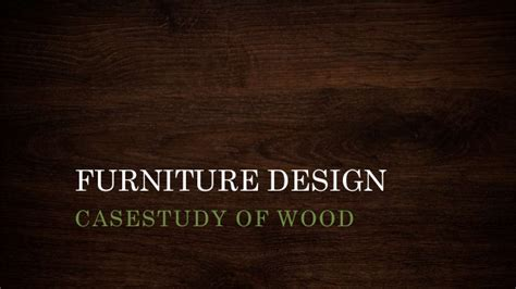 casestudy wood furniture design