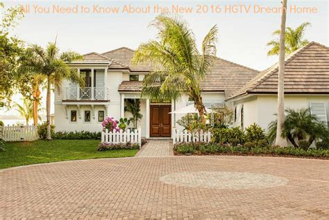 all you need to about the new 2016 hgtv home